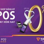 TPBank ra mắt bộ đôi POS hàng đầu thị trường, ưu đãi phí giao dịch chỉ từ 0%