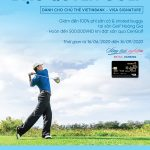 Tận hưởng đam mê, trải nghiệm đặc quyền golf cho chủ thẻ VietinBank Visa Signature