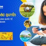 Ưu đãi đặc quyền của Thẻ tín dụng quốc tế LienVietPostBank