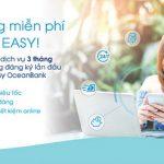 3 tháng miễn phí, 3 kênh Easy OceanBank