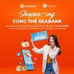 Shopping cực đã tại Shopee với thẻ quốc tế SeABank