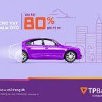 TPBank cho vay mua ô tô lãi suất siêu ưu đãi chỉ từ 7.79%/năm
