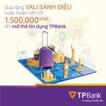 Mở thẻ TPBank tặng ngay Vali sành điệu hoặc hoàn tiền đến 1.500.000 VNĐ
