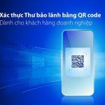 Xác thực thư bảo lãnh bằng QR code dành cho khách hàng doanh nghiệp của Bản Việt