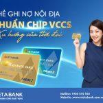 VietABank ra mắt thẻ quốc tế Visa và thẻ nội địa chuẩn VCCS