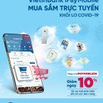 Nhận ngay ưu đãi giảm giá 10% khi mua sắm trực tuyến trên ứng dụng VietinBank iPay Mobile