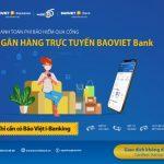 Thanh toán phí bảo hiểm qua cổng Ngân hàng trực tuyến BaoViet Bank
