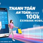 Thanh toán an toàn - Tiết kiệm tới 100K cùng Eximbank