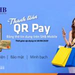 Trải nghiệm vượt trội khi thanh toán QRPay bằng thẻ tín dụng trên SHB Mobile