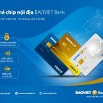 Chính thức triển khai thẻ chip nội địa BaoViet Bank