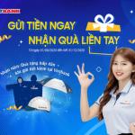 Gửi tiền ngay - Nhận quà liền tay cùng VietBank