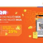 Tặng quà cho người bán - Hoàn tiền cho người mua khi thanh toán bằng QRPay trên SHB Mobile