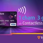 Thanh toán Contactless nhận ngay ưu đãi tại Co.opMart, LotteMart với thẻ TPBank Visa