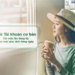 Vietcombank ra mắt 2 gói tài khoản mới, giúp khách hàng chỉ cần đăng ký một lần cho mọi nhu cầu giao dịch thường ngày