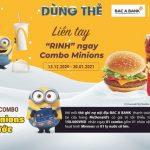 Dùng thẻ Bac A Bank, Rinh ngay combo Minions từ McDonald's