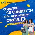 Chạm thẻ CB Connect24 nhận ngay voucher Circle K