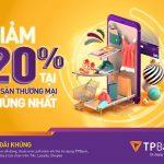 TPBank tặng ngay đến 120.000 VNĐ khi mua sắm trên Lazada, Shopee, Tiki