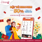 Khuyến mại Tết, giảm ngay 50% khi mua vé xem phim trên ứng dụng Agribank E-Mobile Banking