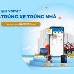 Cơ hội trúng nhà - Trúng xe khi quét VNPAY-QR trên ứng dụng BaoViet Smart