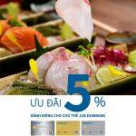 Trải nghiệm ẩm thực Nhật Bản cùng với thẻ JCB Eximbank tại Sushi Hokkaido Sachi