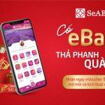 Mở mới Ebank và nhận ngàn voucher hấp dẫn tại SeABank