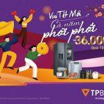 Vui Tết mới cả năm phơi phới cùng TPBank