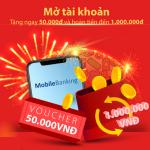 Tặng ngay 50.000 VNĐ và hoàn tiền đến 1.000.000 VNĐ khi mở tài khoản Bản Việt trực tuyến