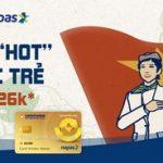 Bung vé hot, bùng sức trẻ - Bay mê say chỉ từ 26K dành cho thẻ LienVietPostBank
