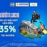 Lướt JCB - Săn deal hot Agoda lên đến 35% cùng LienVietPostBank