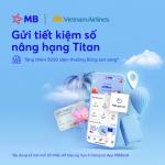 Gửi tiết kiệm số - Nâng hạng Titan - Nhận ngàn dặm thưởng trên App MBBank
