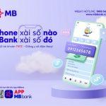 MB ra mắt số tài khoản trùng số điện thoại hoàn toàn miễn phí
