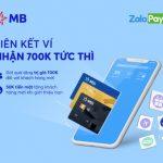 Liên kết thẻ MB với ví ZaloPay ngay hôm nay, nhận ngay gói quà tặng trị giá 700.000 VNĐ, tiền mặt lên tới 500.000 VNĐ