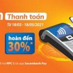 Chạm thanh toán - Hoàn đến 30% dành cho chủ thẻ Sacombank Visa