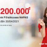 Nhận hoàn tiền 200.000 VNĐ khi mở và chi tiêu thẻ thanh toán nội địa Techcombank F@stAccess Napas