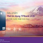 Hợp tác với JCB, TPBank giới thiệu dòng thẻ mới nhiều ưu điểm vượt trội