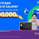 Gói quà tặng 700.000 VNĐ cho khách hàng TPBank khi liên kết ví ZaloPay