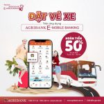 Nhận hoàn tiền lên đến 50% khi đặt vé xe khách trên ứng dụng Agribank E-Mobile Banking