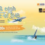 Cất cánh vi vu cùng thẻ quốc tế SHB và Bamboo Airways với ưu đãi tới 500.000 đồng