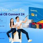 CB miễn phí hoàn toàn chuyển đổi thẻ ghi nợ nội địa CB Connect24 đạt chuẩn VCCS