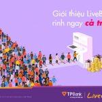 Giới thiệu LiveBank, rinh ngay cả triệu cùng TPBank