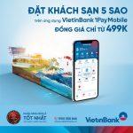Tận hưởng ưu đãi đồng giá đặt phòng khách sạn 4, 5 sao chỉ từ 499.000 VNĐ cùng VietinBank iPay Mobile