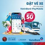 Đặt vé xe khách hoàn tiền 50% trên ứng dụng VietinBank iPay Mobile