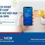 Dễ dàng kích hoạt thẻ ghi nợ nội địa NCB qua SMS