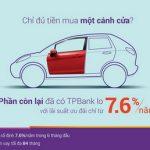 Tận hưởng gói lãi suất vay ô tô siêu ưu đãi chỉ từ 7.6%/năm cùng TPBank