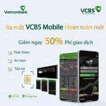 VCBS chính thức ra mắt ứng dụng giao dịch điện tử VCBS Mobile