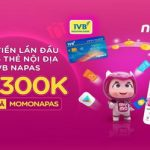 Nạp ví Momo từ thẻ nội địa IVB Napas - Nhận liền gói quà 300K