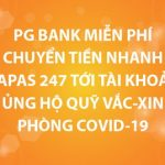 PG Bank miễn phí chuyển tiền nhanh Napas 247 tới tài khoản ủng hộ Quỹ vắc xin phòng Covid-19