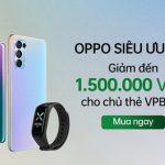 OPPO giảm đến 1.500.000 VNĐ cho chủ thẻ VPBank