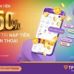 Hoàn tiền 50% khi nạp tiền điện thoại trên App TPBank