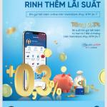VietinBank tiếp tục ưu đãi cộng thêm 0.3% lãi suất cho khách hàng gửi tiết kiệm online